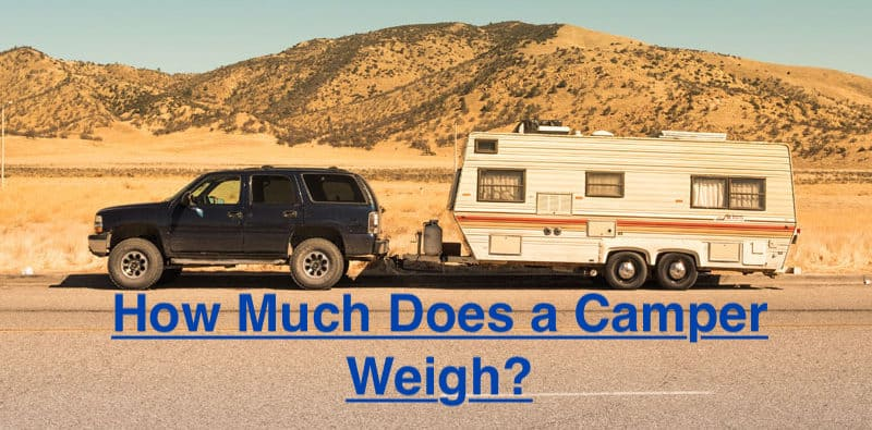 How Much Does a Camper Weigh?