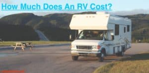 How Much Does An RV Cost? (20 RV Prices Considered)