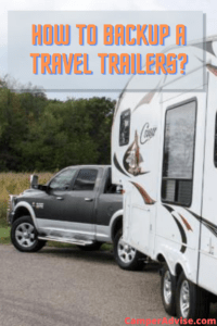 How to Backup a Travel Trailers