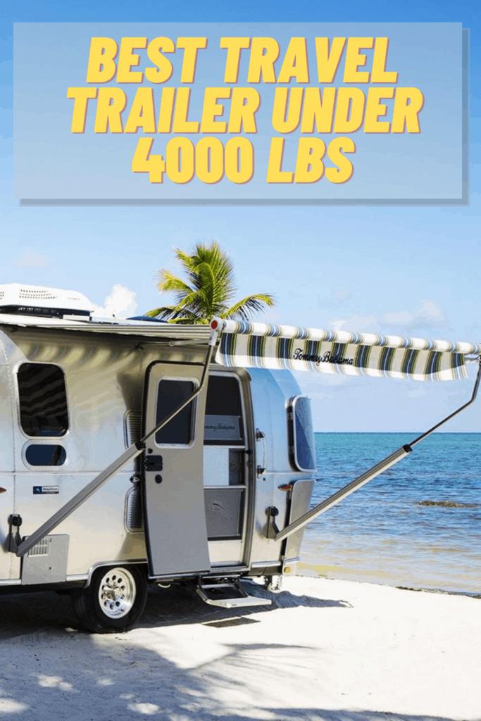 Best Travel Trailer Under 4000 lbs