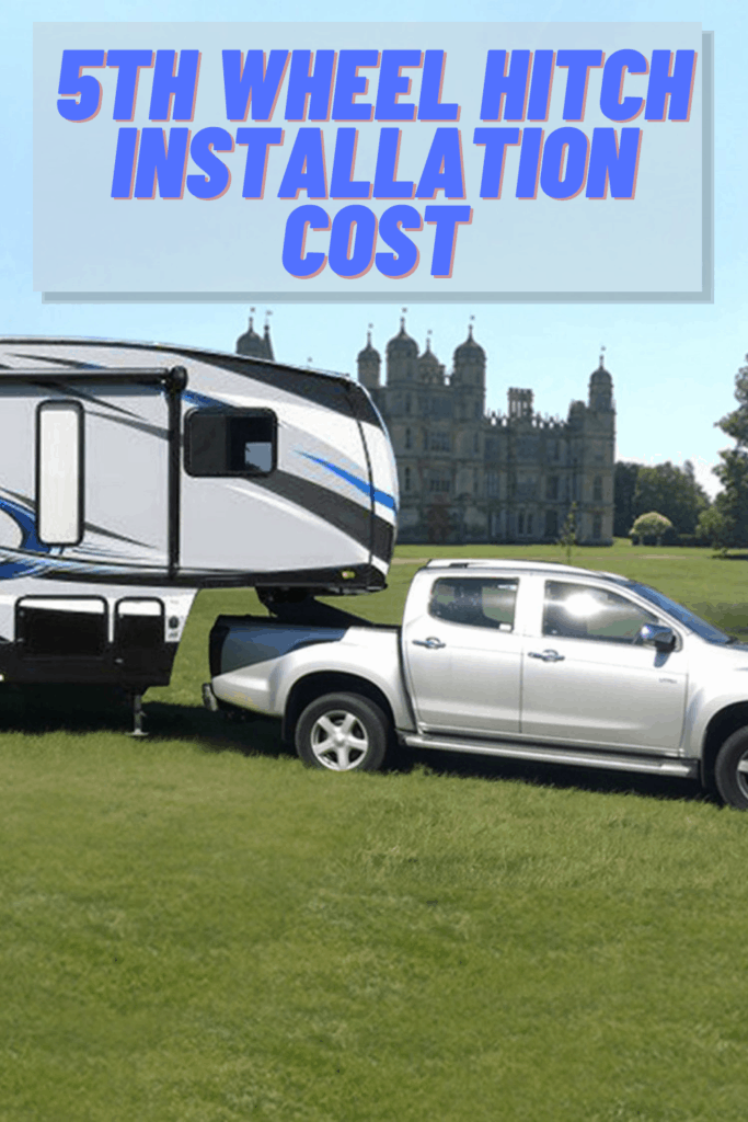 5th Wheel Hitch Installation Cost