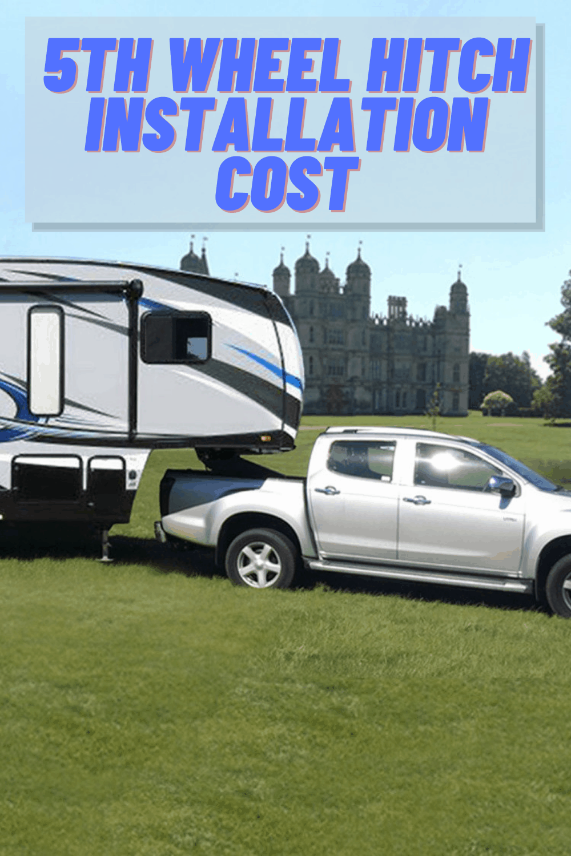 5th Wheel Hitch Installation Cost