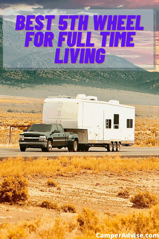 Best 5th Wheel for Full Time Living