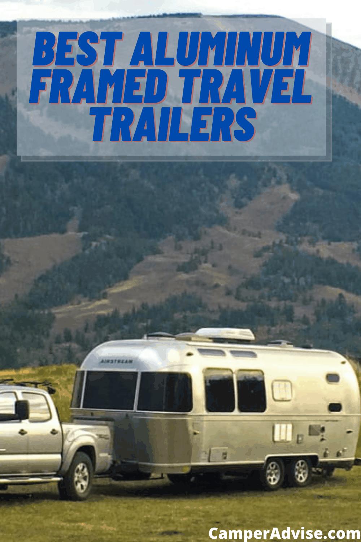 5 Best Aluminum Travel Trailers (Updated December 2020)