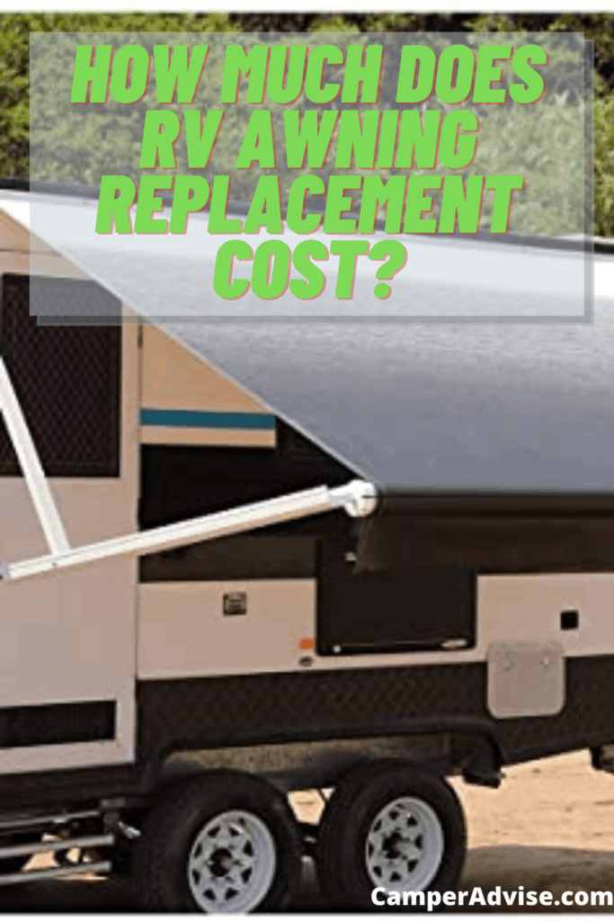 How Much Does RV Awning Replacement Cost? (2020)