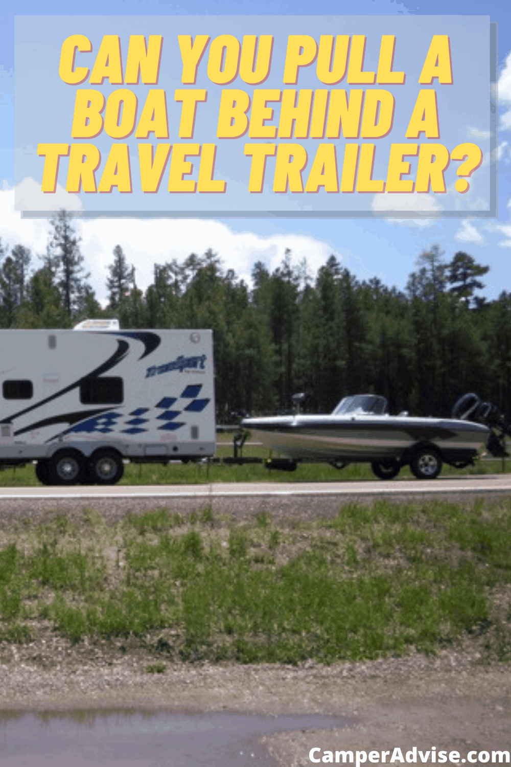 Can You Pull a Boat Behind a Travel Trailer?