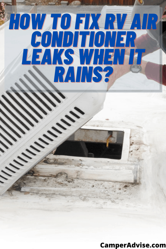 How to Fix RV Air Conditioner Leaks When It Rains?