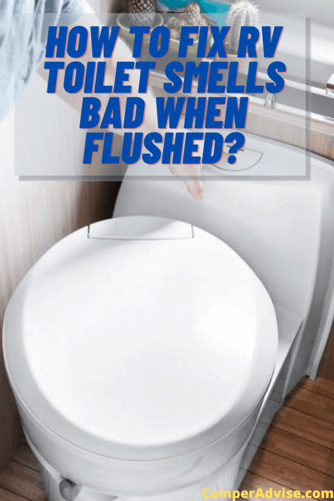 How to Fix RV Toilet Smells Bad When Flushed?