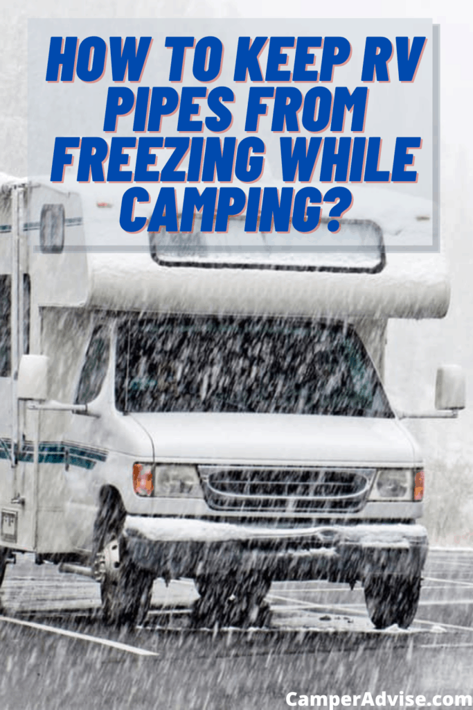 How to Keep RV Pipes From Freezing While Camping?