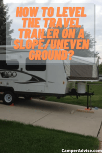 How to Level the Travel Trailer on a Slope_Uneven Ground?