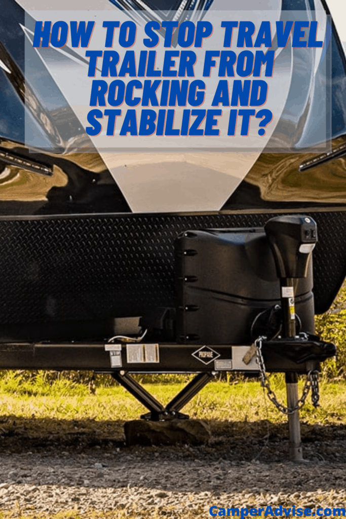 How to Stop Travel Trailer from Rocking and Stabilize it?