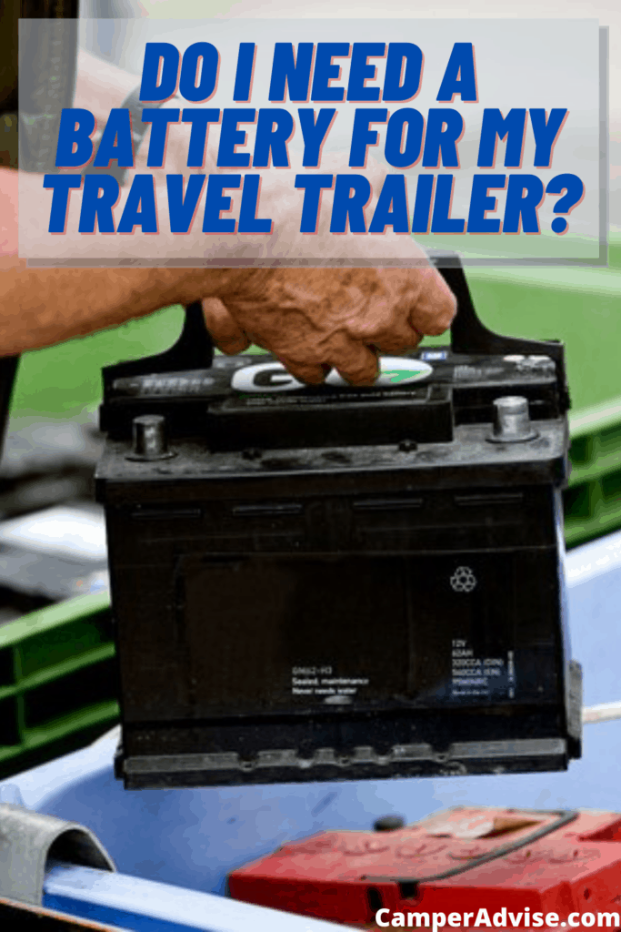 do i need a battery for my travel trailer?
