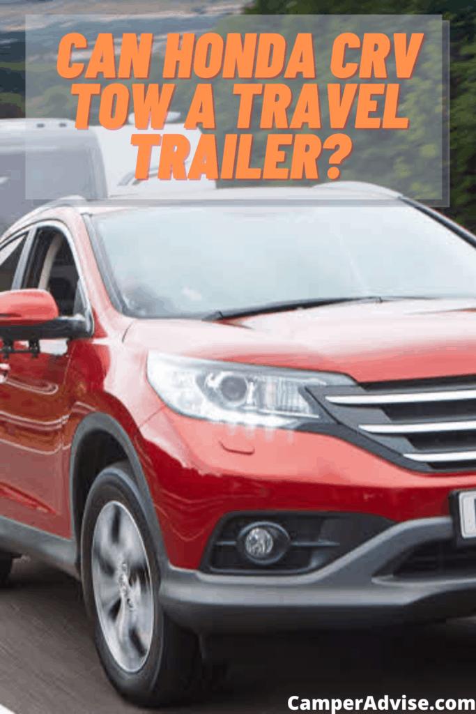 Can Honda CRV Tow a Travel Trailer