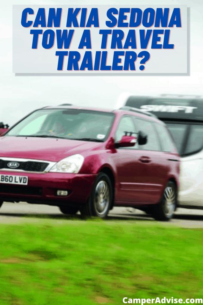 Can Kia Sedona Tow a Travel Trailer?