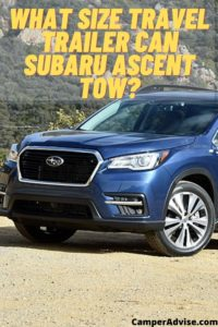 What Size Travel Trailer Can Subaru Ascent Tow