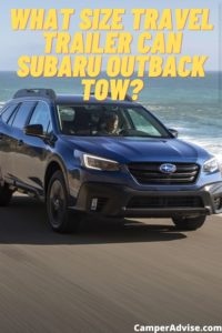 What Size Travel Trailer Can Subaru Outback Tow